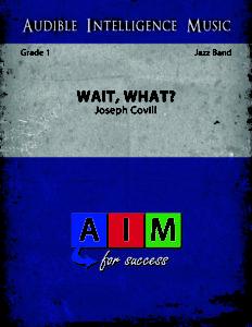Wait, What? - Beginning Jazz Band